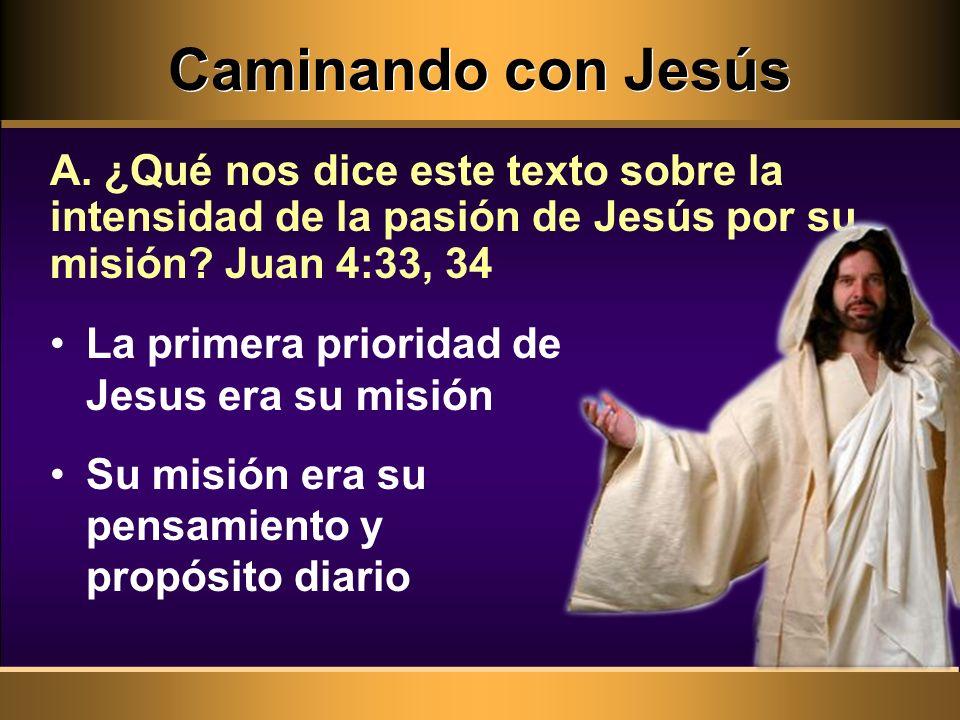 La primera prioridad de Jesus era su misión Su misión era su pensamiento y propósito diario A. ¿Qué nos dice este texto sobre la intensidad de la pasi