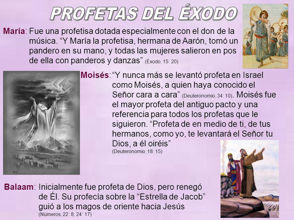 María:Fue una profetisa dotada especialmente con el don de la música. Y María la profetisa, hermana de Aarón, tomó un pandero en su mano, y todas las