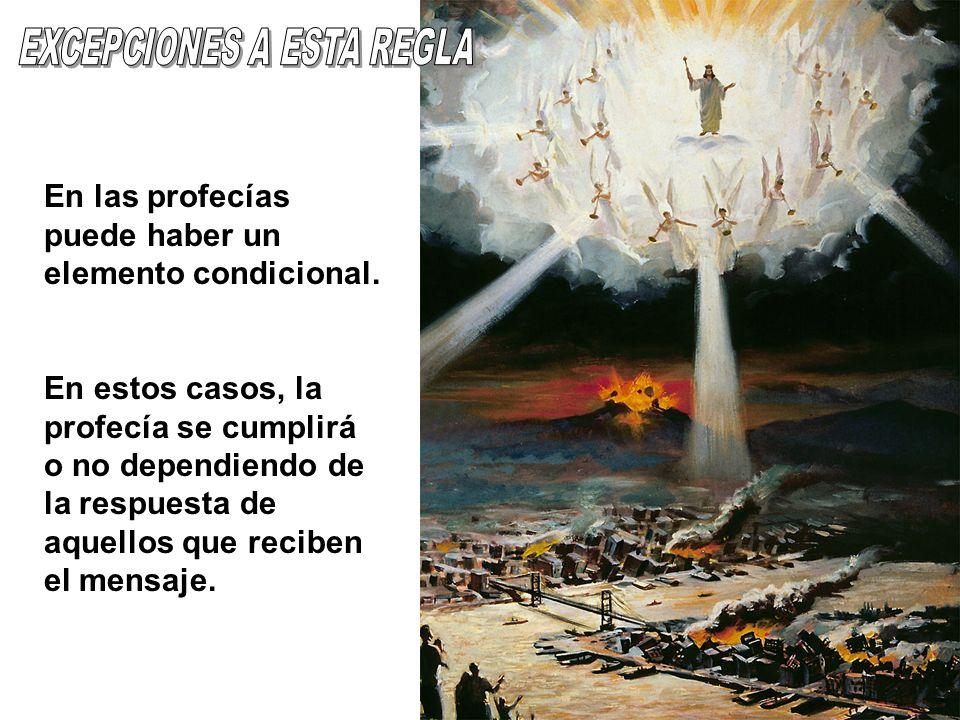 En las profecías puede haber un elemento condicional. En estos casos, la profecía se cumplirá o no dependiendo de la respuesta de aquellos que reciben