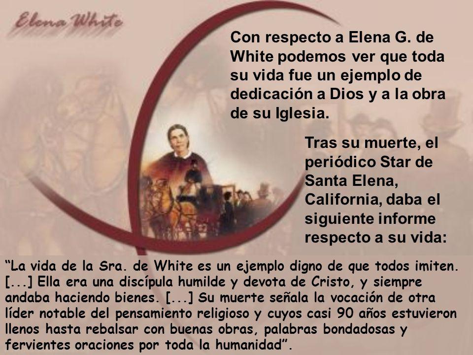 La vida de la Sra. de White es un ejemplo digno de que todos imiten. [...] Ella era una discípula humilde y devota de Cristo, y siempre andaba haciend