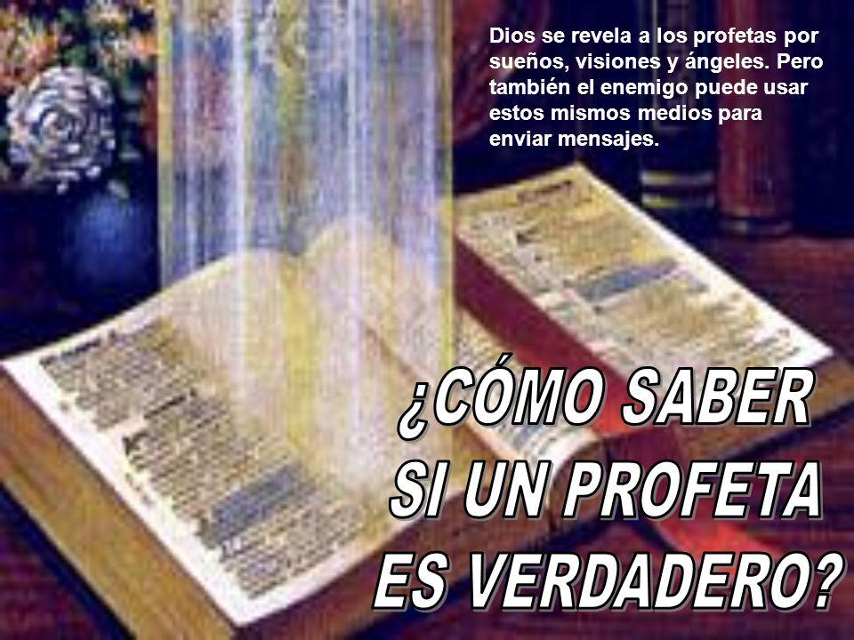Dios se revela a los profetas por sueños, visiones y ángeles.