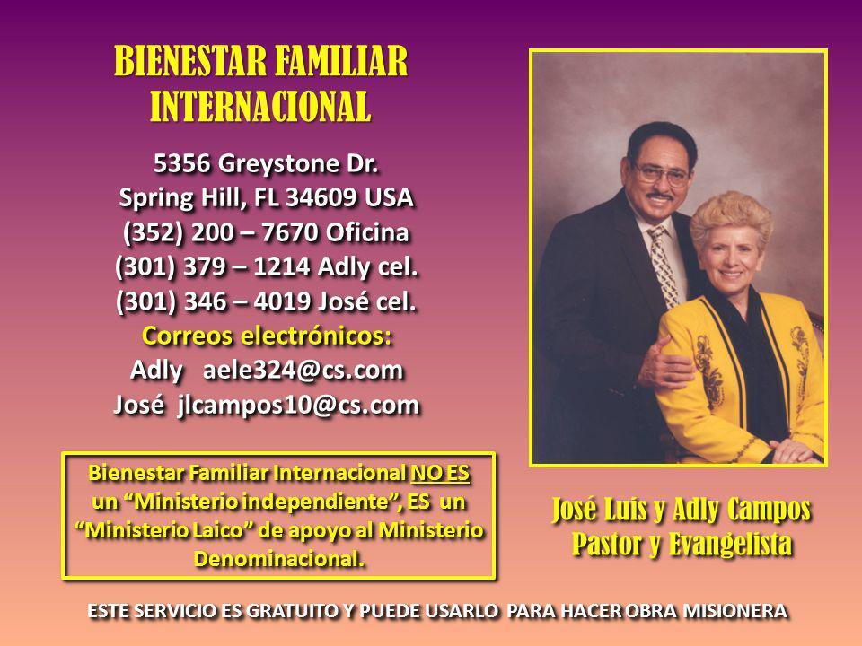 José Luis y Adly Campos Pastor y Evangelista José Luis y Adly Campos Pastor y Evangelista 5356 Greystone Dr.