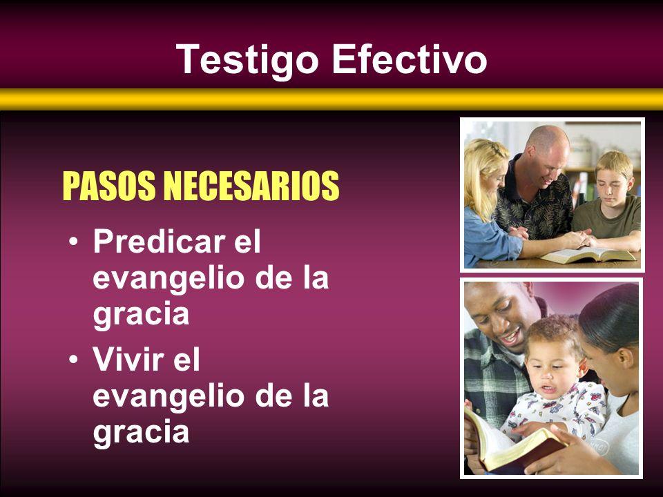 Predicar el evangelio de la gracia PASO UNO