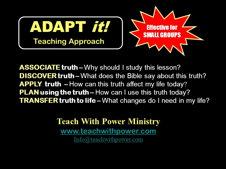 ASSOCIATE truth – Why should I study this lesson? DISCOVER truth – What does the Bible say about this truth? APPLY truth – How can this truth affect m