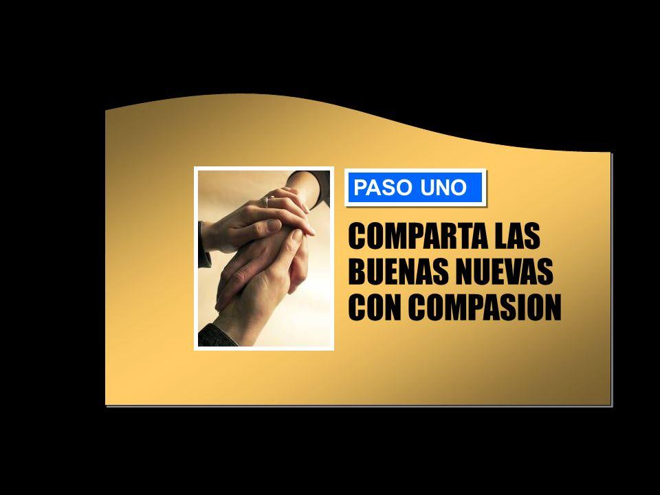 COMPARTA LAS BUENAS NUEVAS CON COMPASION PASO UNO