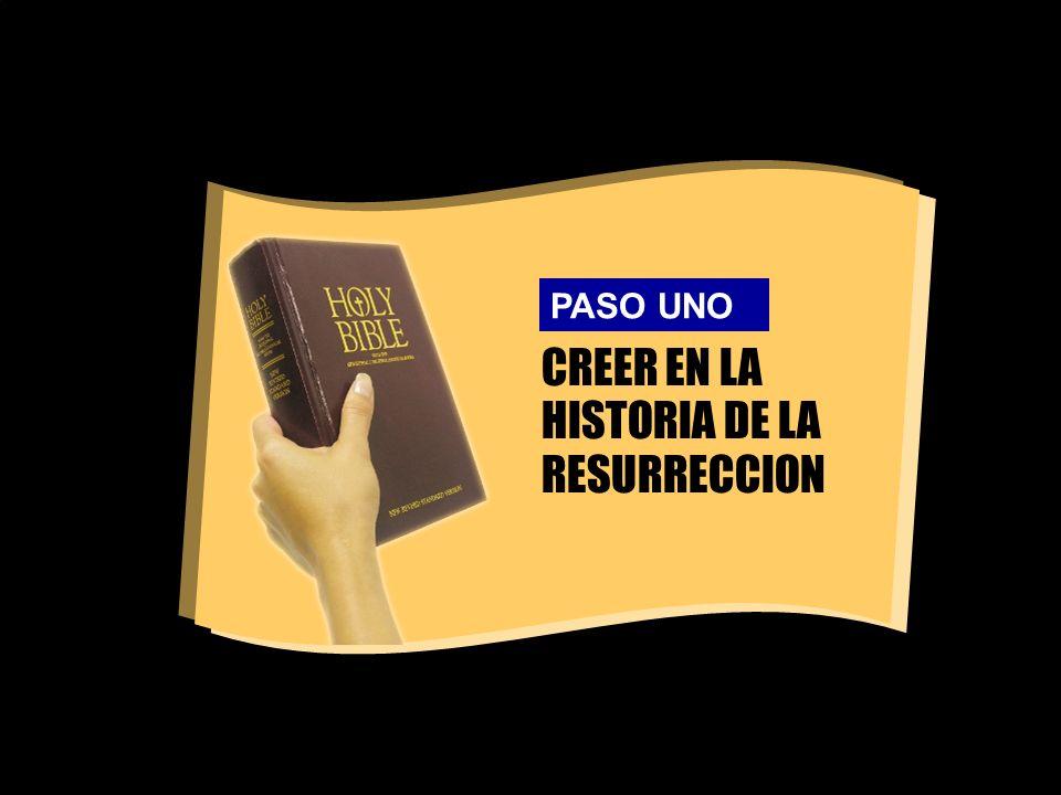 CREER EN LA HISTORIA DE LA RESURRECCION PASO UNO