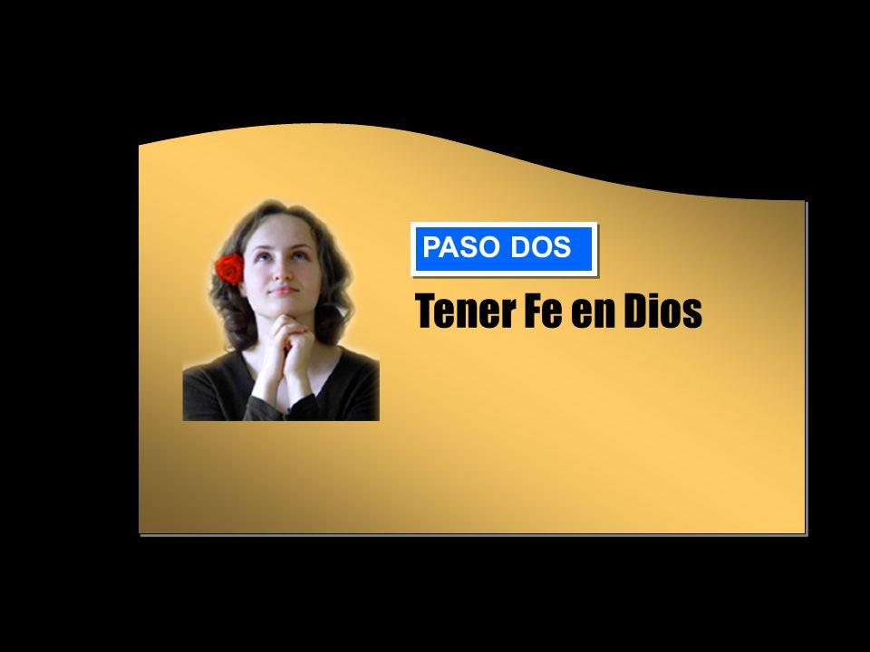 Tener Fe en Dios PASO DOS