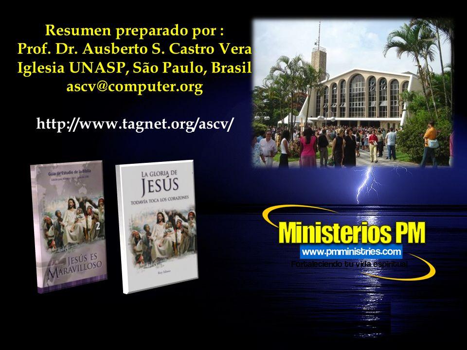 Resumen preparado por : Prof. Dr. Ausberto S. Castro Vera Iglesia UNASP, São Paulo, Brasil ascv@computer.org http://www.tagnet.org/ascv/
