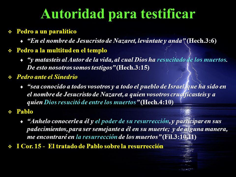 Autoridad para testificar Pedro a un paralítico Pedro a un paralítico En el nombre de Jesucristo de Nazaret, levántate y anda (Hech.3:6) En el nombre