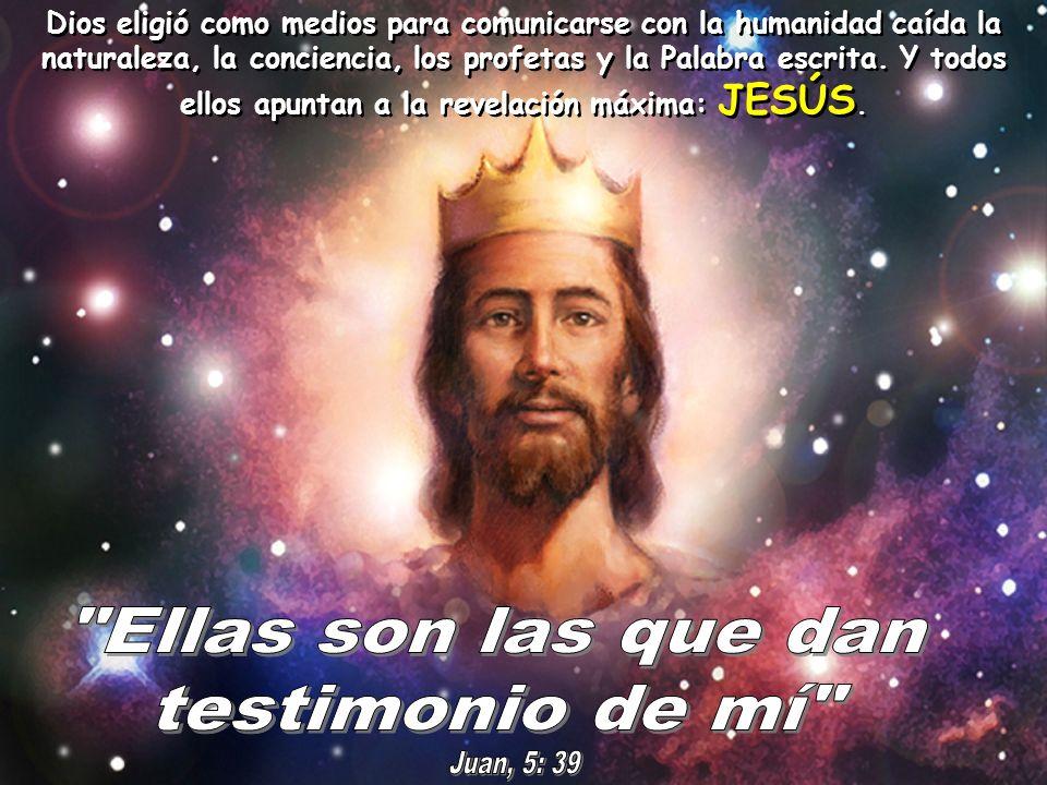 Jesús es el medio por excelencia que la divinidad escogió para revelarse a sí misma.