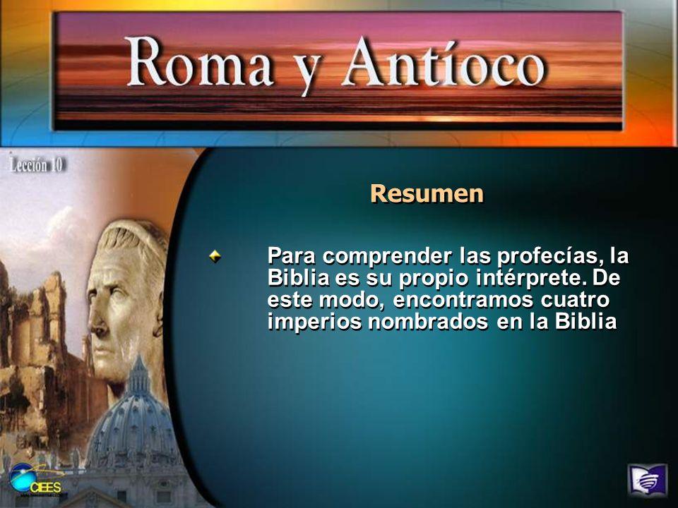 Resumen Para comprender las profecías, la Biblia es su propio intérprete. De este modo, encontramos cuatro imperios nombrados en la Biblia