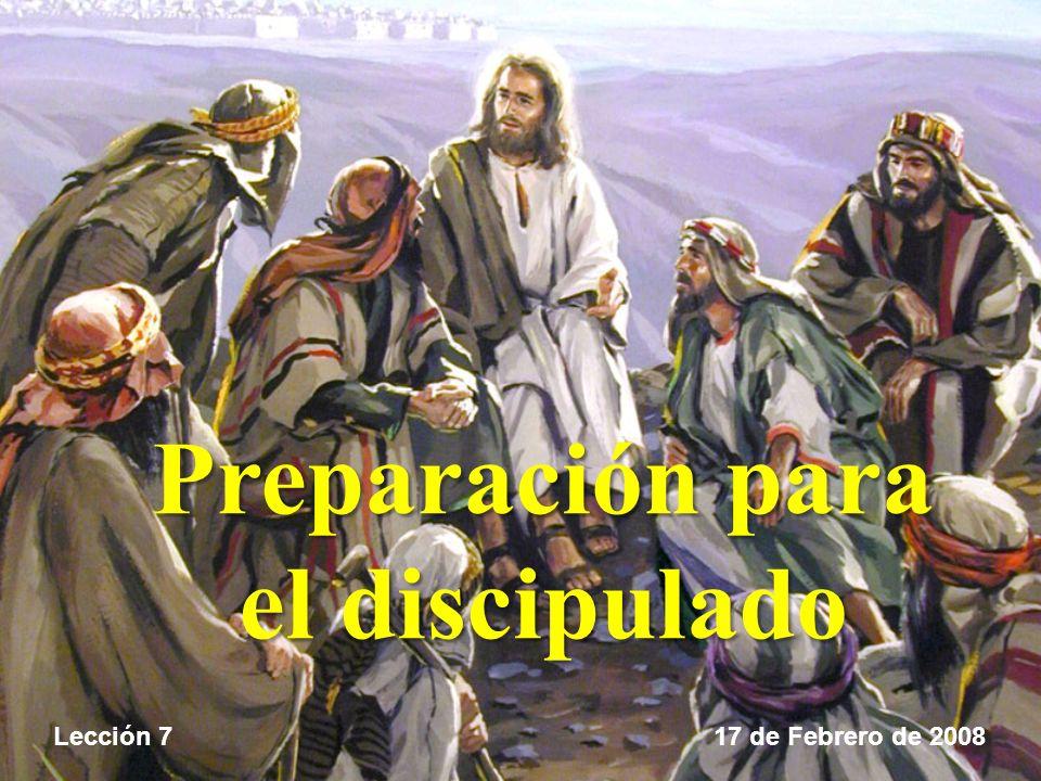 Preparación para el discipulado Lección 717 de Febrero de 2008