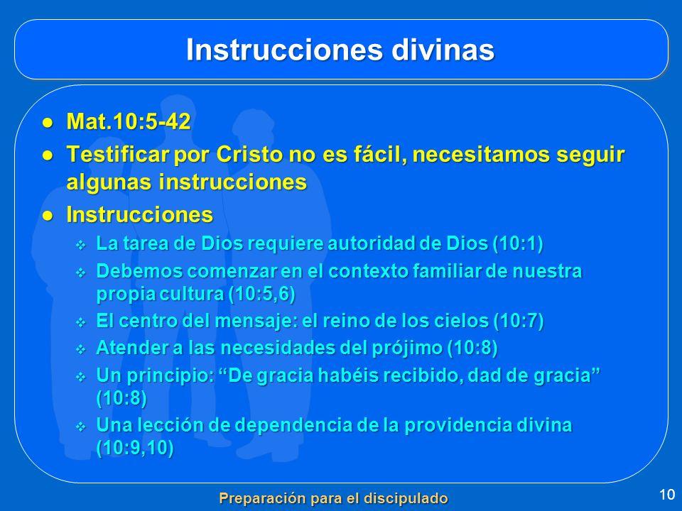 Instrucciones divinas Mat.10:5-42Mat.10:5-42 Testificar por Cristo no es fácil, necesitamos seguir algunas instruccionesTestificar por Cristo no es fá