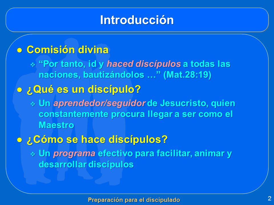 IntroducciónIntroducción Comisión divinaComisión divina Por tanto, id y haced discípulos a todas las naciones, bautizándolos … (Mat.28:19) Por tanto,