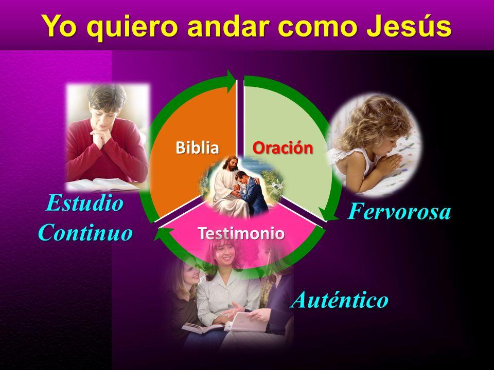 Yo quiero andar como Jesús Oración Testimonio Biblia Auténtico Fervorosa EstudioContinuo