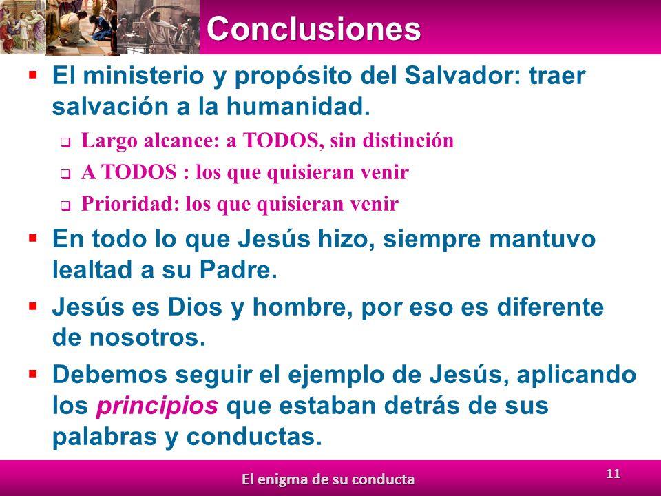 Conclusiones El ministerio y propósito del Salvador: traer salvación a la humanidad.