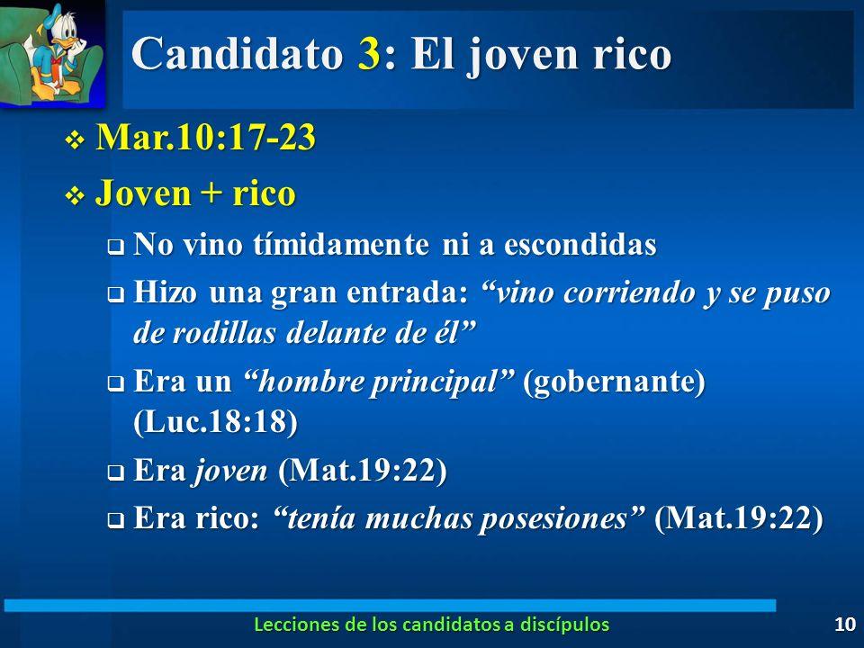 Candidato 3: El joven rico Mar.10:17-23 Mar.10:17-23 Joven + rico Joven + rico No vino tímidamente ni a escondidas No vino tímidamente ni a escondidas