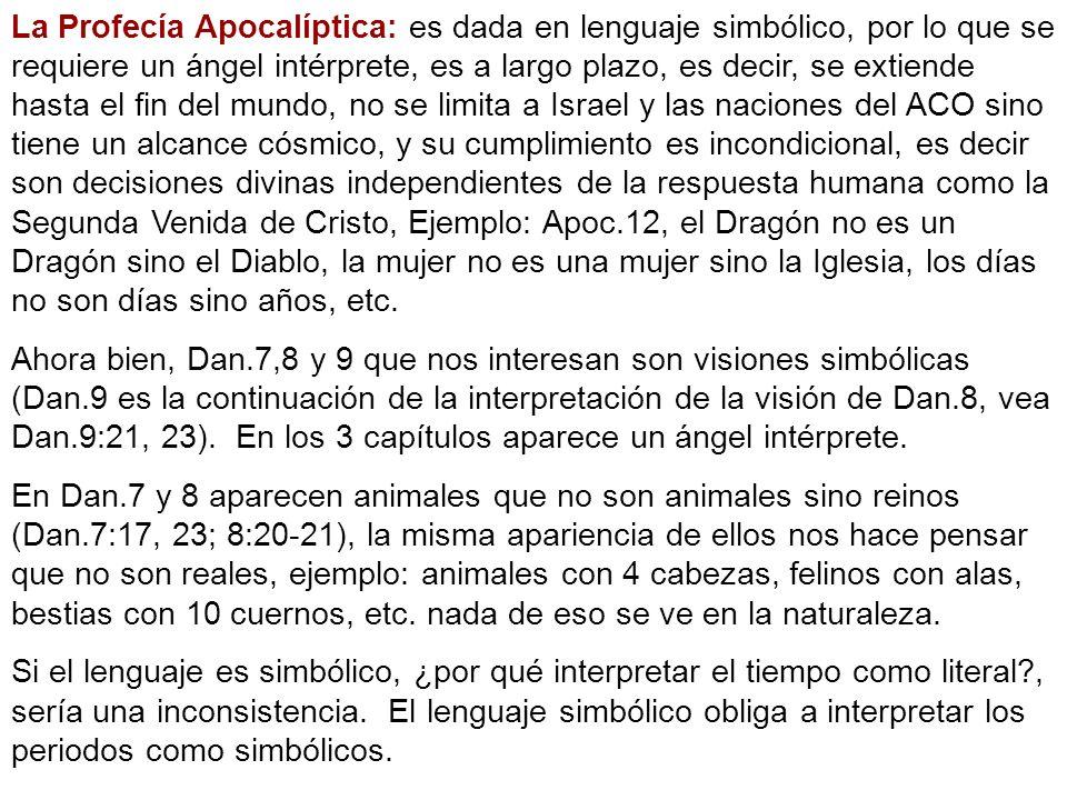 La Profecía Apocalíptica: es dada en lenguaje simbólico, por lo que se requiere un ángel intérprete, es a largo plazo, es decir, se extiende hasta el
