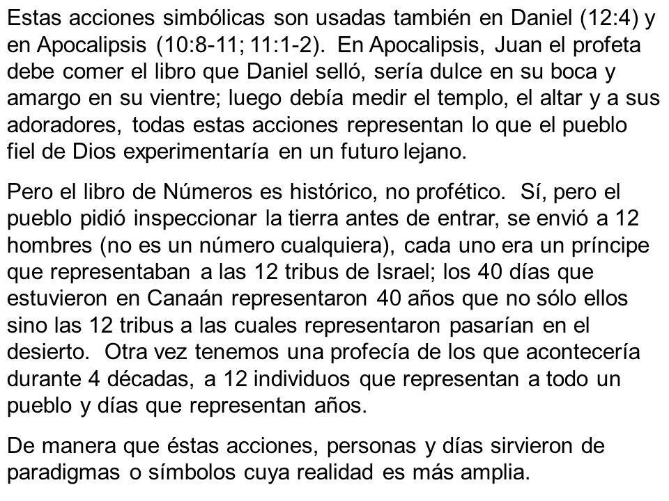 Estas acciones simbólicas son usadas también en Daniel (12:4) y en Apocalipsis (10:8-11; 11:1-2). En Apocalipsis, Juan el profeta debe comer el libro