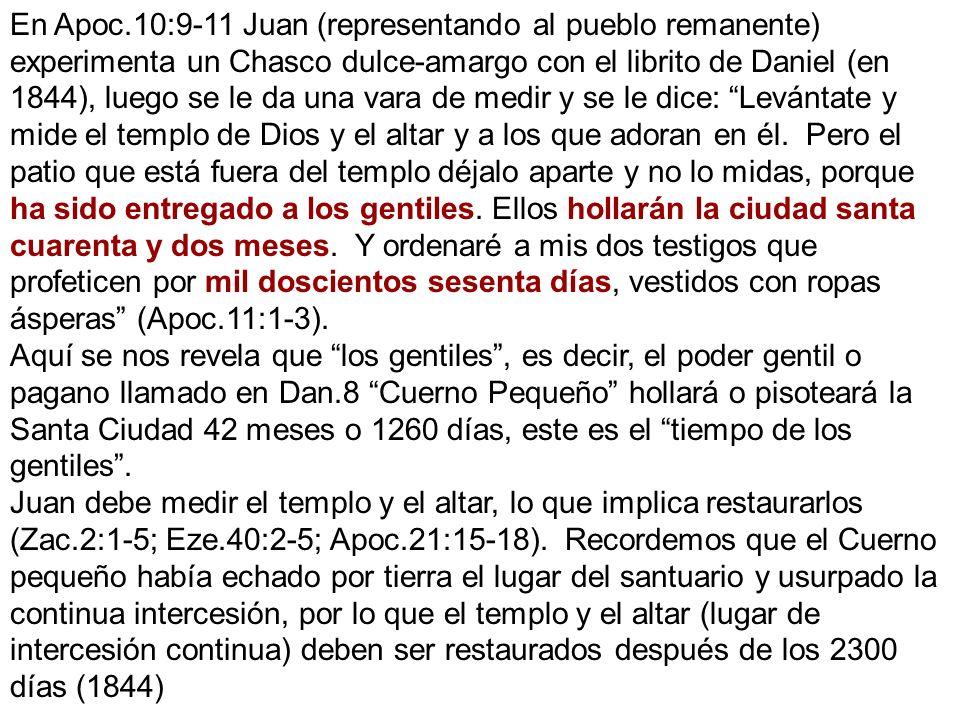 En Apoc.10:9-11 Juan (representando al pueblo remanente) experimenta un Chasco dulce-amargo con el librito de Daniel (en 1844), luego se le da una var