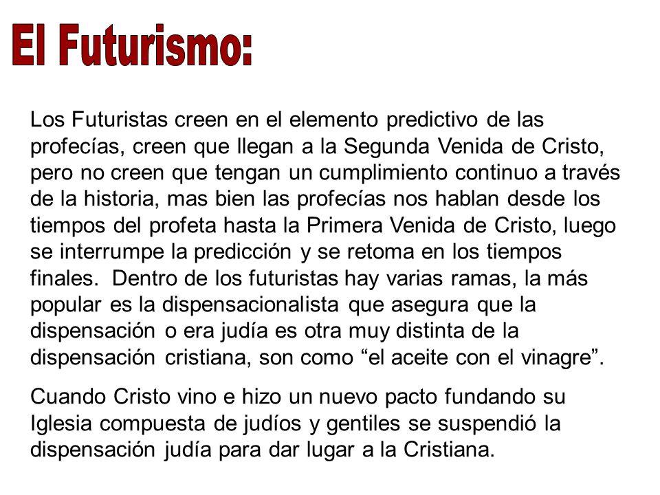 Los Futuristas creen en el elemento predictivo de las profecías, creen que llegan a la Segunda Venida de Cristo, pero no creen que tengan un cumplimie