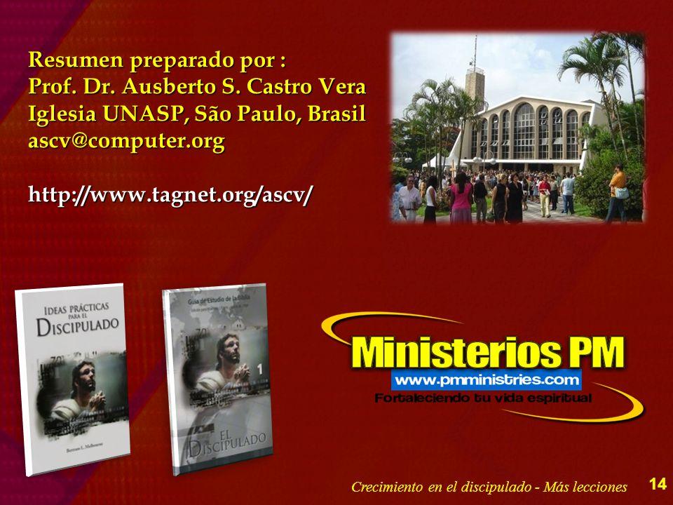 Resumen preparado por : Prof. Dr. Ausberto S. Castro Vera Iglesia UNASP, São Paulo, Brasil ascv@computer.orghttp://www.tagnet.org/ascv/ 14 Crecimiento