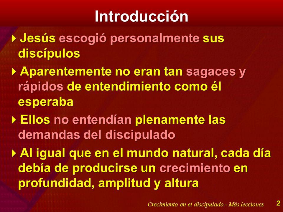 Introducción Jesús escogió personalmente sus discípulos Jesús escogió personalmente sus discípulos Aparentemente no eran tan sagaces y rápidos de ente