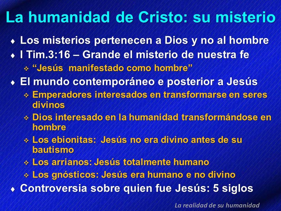 La humanidad de Cristo: su misterio Los misterios pertenecen a Dios y no al hombre Los misterios pertenecen a Dios y no al hombre I Tim.3:16 – Grande