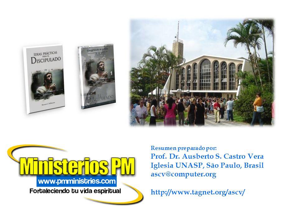 Resumen preparado por: Prof. Dr. Ausberto S. Castro Vera Iglesia UNASP, São Paulo, Brasil ascv@computer.org http://www.tagnet.org/ascv/