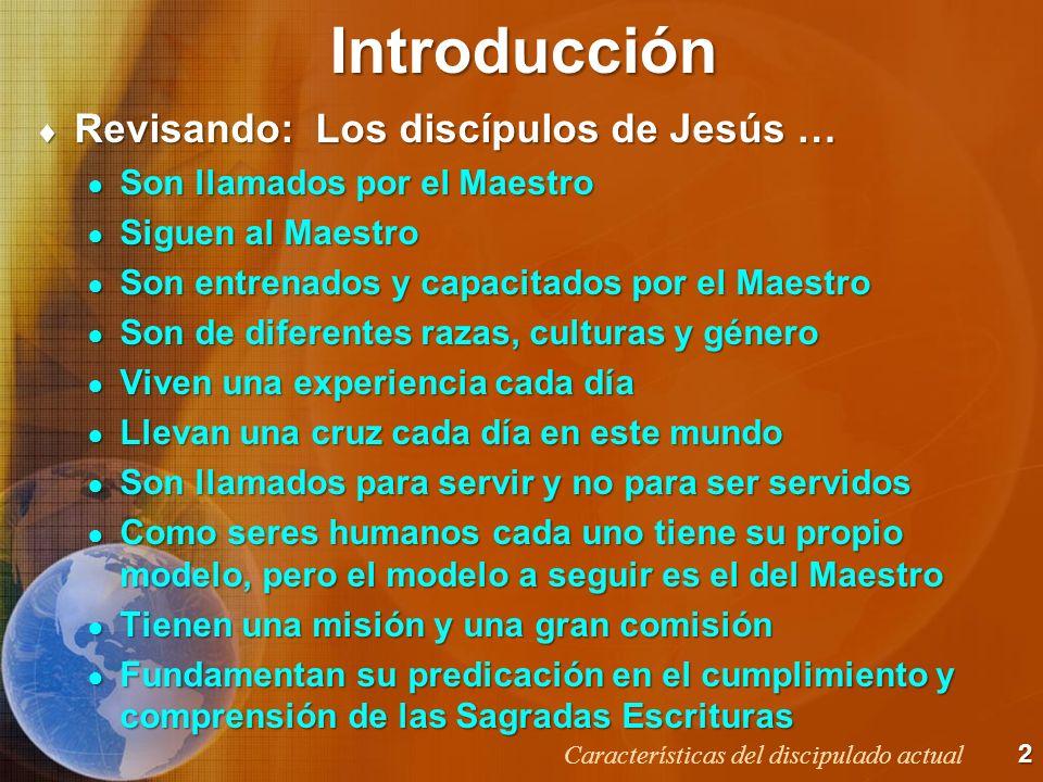 Los discípulos modernos … 13 Características del discipulado actual testificantestifican estudianestudian oranoran