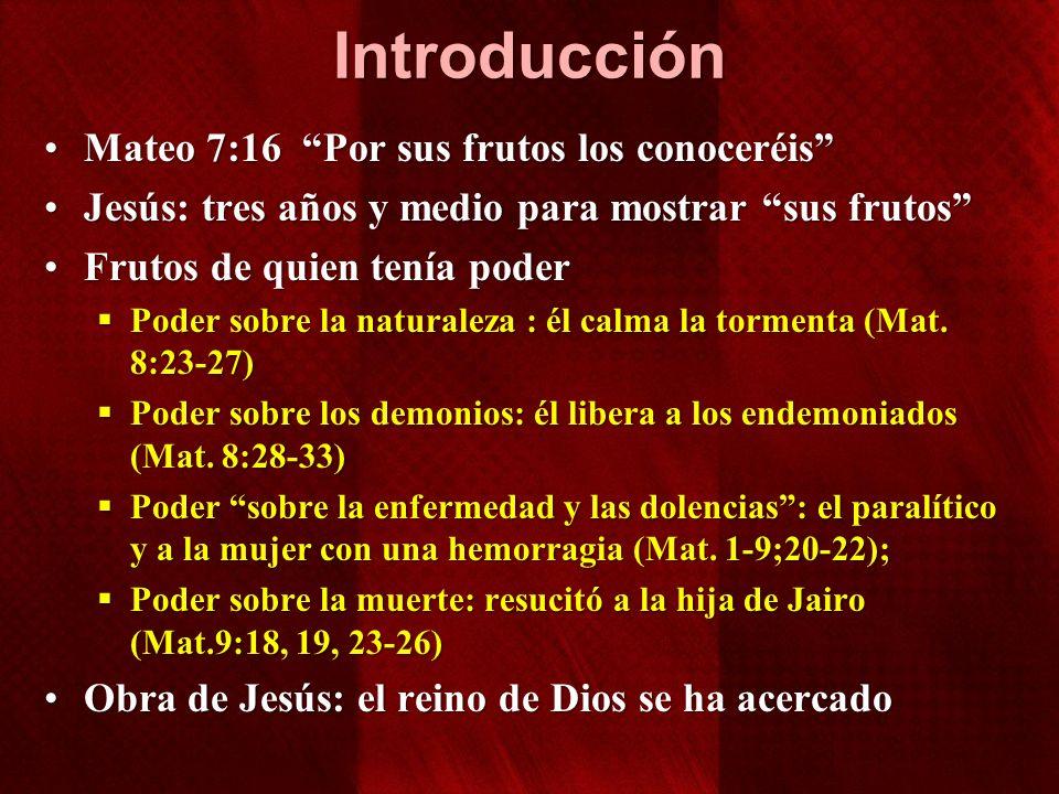 Introducción Mateo 7:16 Por sus frutos los conoceréisMateo 7:16 Por sus frutos los conoceréis Jesús: tres años y medio para mostrar sus frutosJesús: t