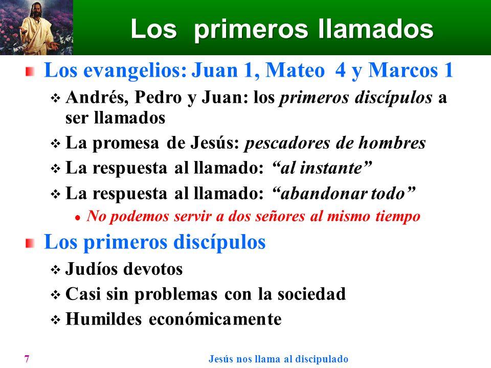 Los primeros llamados Los evangelios: Juan 1, Mateo 4 y Marcos 1 Andrés, Pedro y Juan: los primeros discípulos a ser llamados La promesa de Jesús: pes
