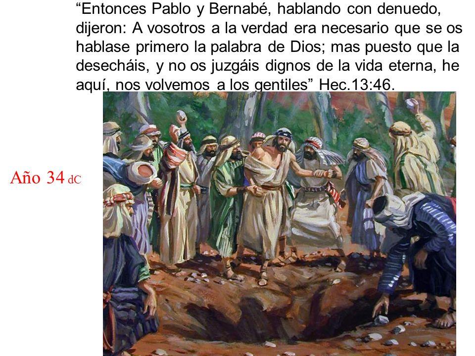 Entonces Pablo y Bernabé, hablando con denuedo, dijeron: A vosotros a la verdad era necesario que se os hablase primero la palabra de Dios; mas puesto