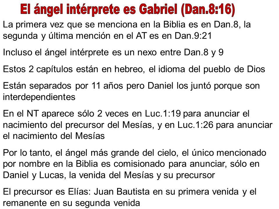 La primera vez que se menciona en la Biblia es en Dan.8, la segunda y última mención en el AT es en Dan.9:21 Incluso el ángel intérprete es un nexo en