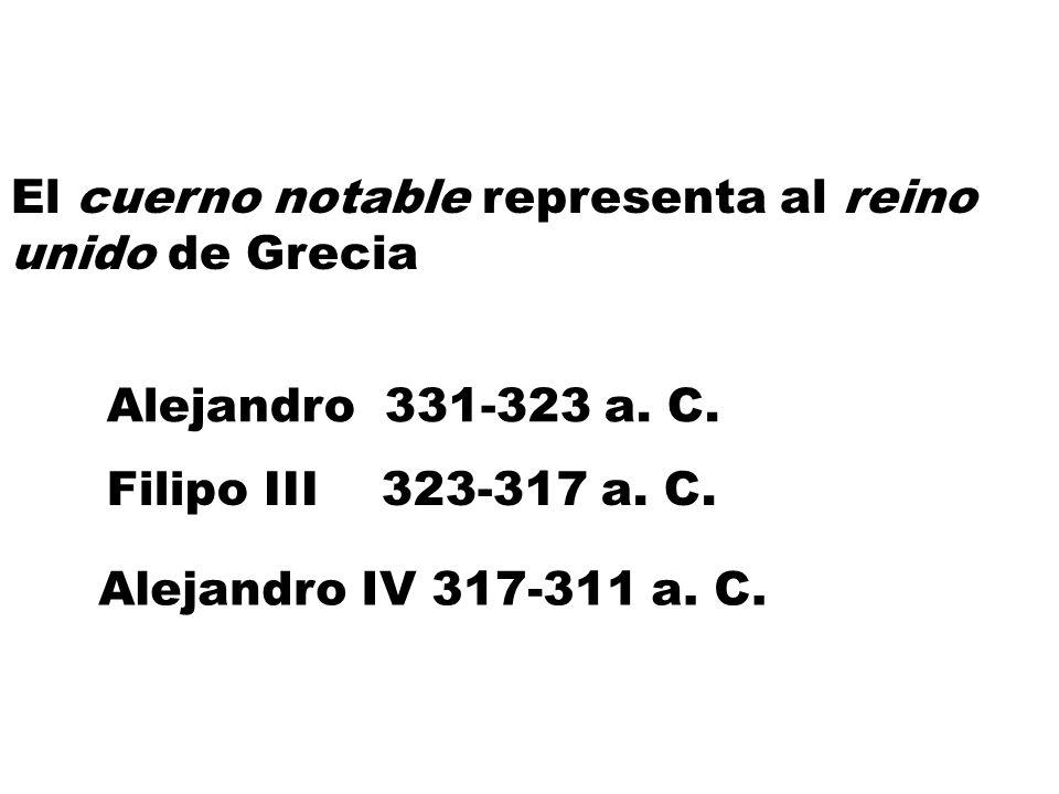 El cuerno notable representa al reino unido de Grecia Alejandro 331-323 a. C. Filipo III 323-317 a. C. Alejandro IV 317-311 a. C.