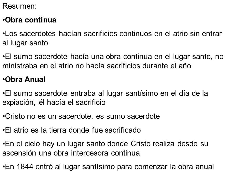 Resumen: Obra continua Los sacerdotes hacían sacrificios continuos en el atrio sin entrar al lugar santo El sumo sacerdote hacía una obra continua en