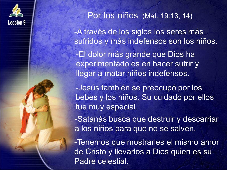 Por la familia de Lázaro (Juan 11:5) -Cuando Marta pidió la ayuda de Maria, Jesús le hizo ver que lo más importante era lo espiritual.