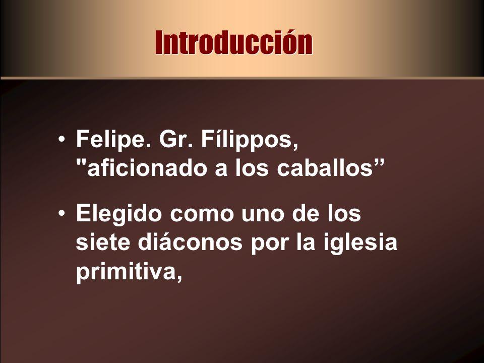 Introducción Felipe. Gr. Fílippos,