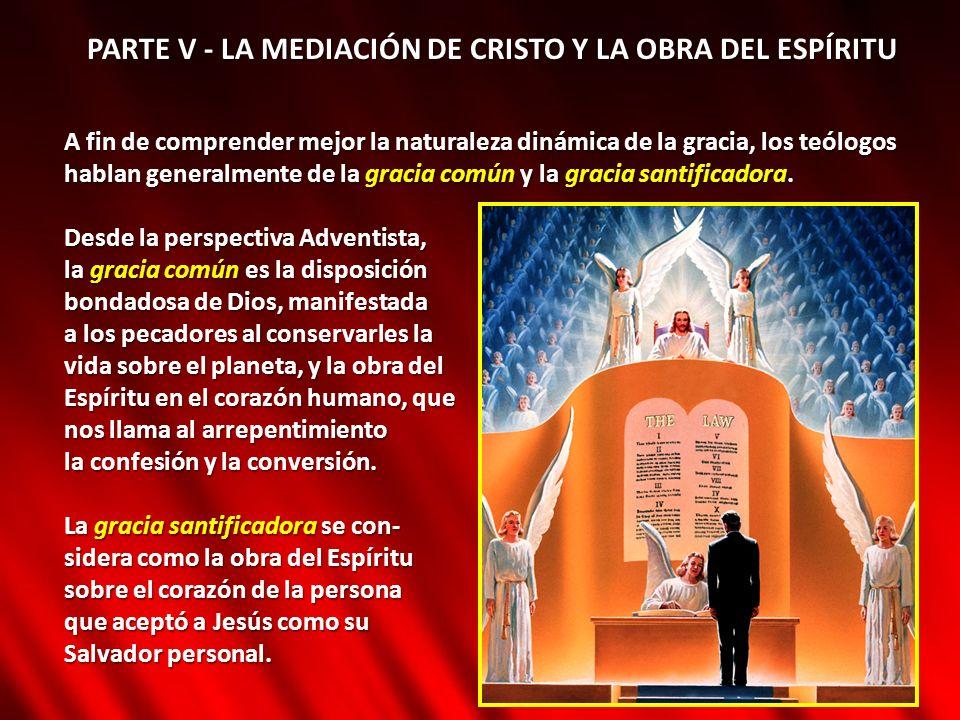PARTE V - LA MEDIACIÓN DE CRISTO Y LA OBRA DEL ESPÍRITU A fin de comprender mejor la naturaleza dinámica de la gracia, los teólogos hablan generalment
