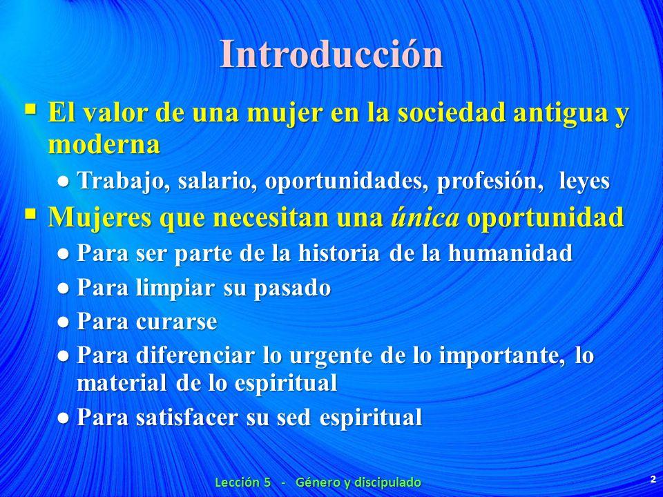 Introducción El valor de una mujer en la sociedad antigua y moderna El valor de una mujer en la sociedad antigua y moderna Trabajo, salario, oportunid