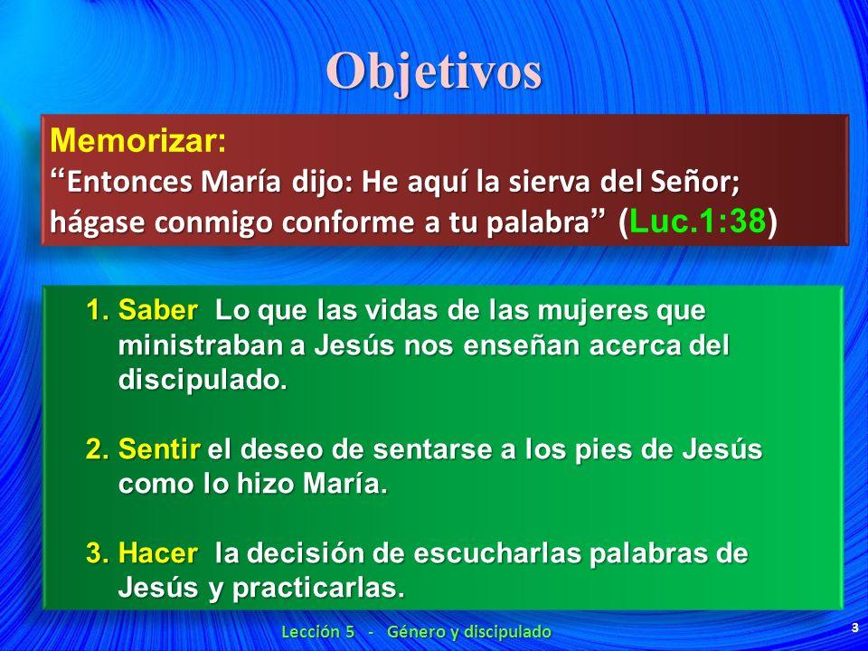 Objetivos Memorizar: Entonces María dijo: He aquí la sierva del Señor; hágase conmigo conforme a tu palabra Entonces María dijo: He aquí la sierva del
