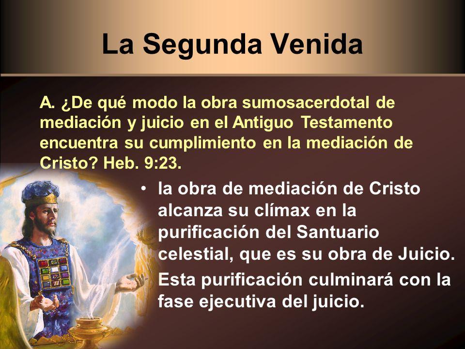 La Segunda Venida la obra de mediación de Cristo alcanza su clímax en la purificación del Santuario celestial, que es su obra de Juicio. Esta purifica