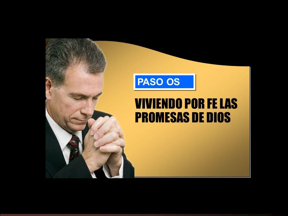 VIVIENDO POR FE LAS PROMESAS DE DIOS PASO OS