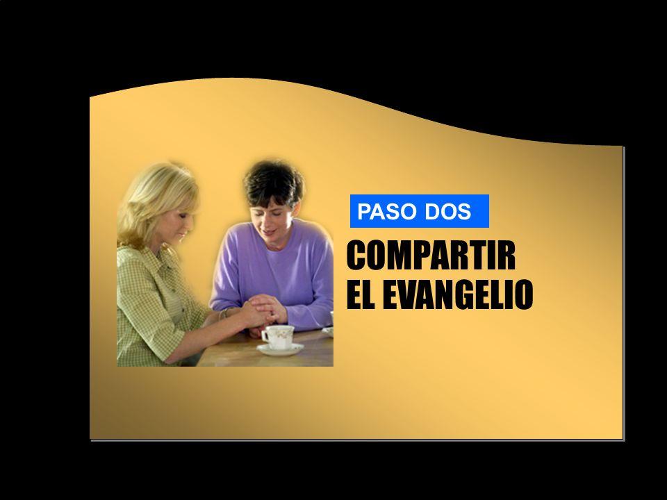 COMPARTIR EL EVANGELIO PASO DOS