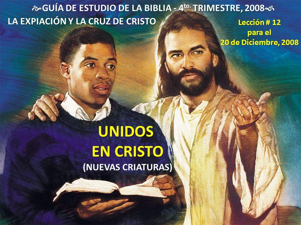 UNIDOS EN CRISTO (NUEVAS CRIATURAS) GUÍA DE ESTUDIO DE LA BIBLIA - 4 to. TRIMESTRE, 2008 GUÍA DE ESTUDIO DE LA BIBLIA - 4 to. TRIMESTRE, 2008 LA EXPIA