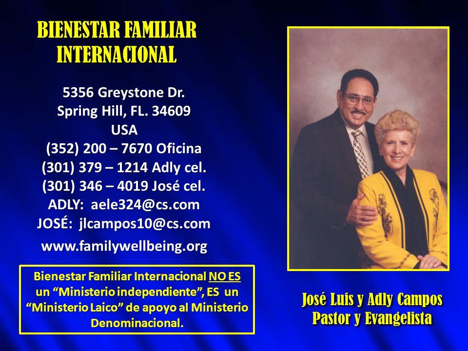 BIENESTAR FAMILIAR INTERNACIONAL José Luis y Adly Campos Pastor y Evangelista José Luis y Adly Campos Pastor y Evangelista 5356 Greystone Dr. Spring H