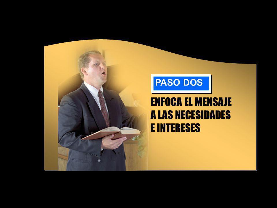 ENFOCA EL MENSAJE A LAS NECESIDADES E INTERESES PASO DOS