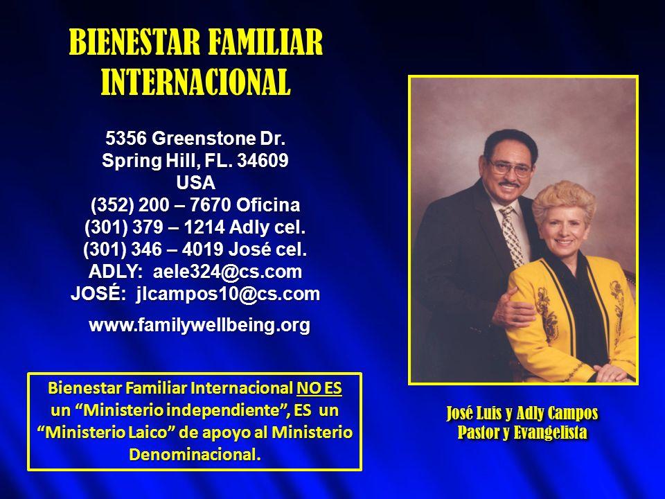 BIENESTAR FAMILIAR INTERNACIONAL Bienestar Familiar Internacional NO ES un Ministerio independiente, ES un Ministerio Laico de apoyo al Ministerio Den