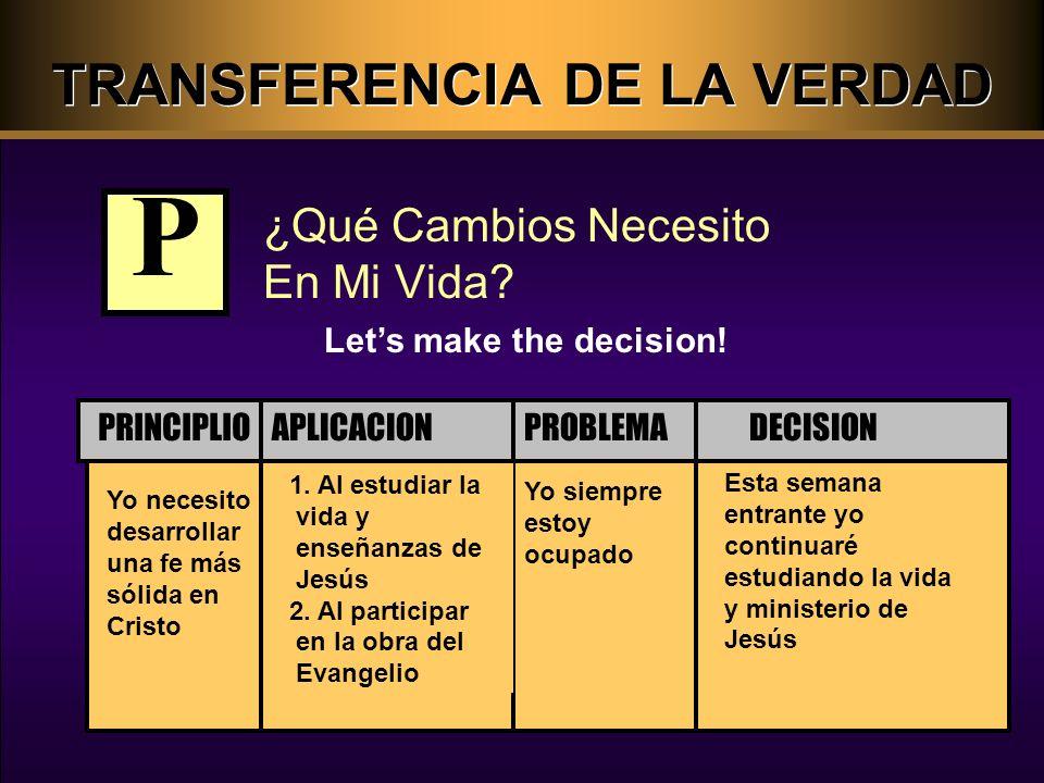 TRANSFERENCIA DE LA VERDAD ¿Qué Cambios Necesito En Mi Vida.