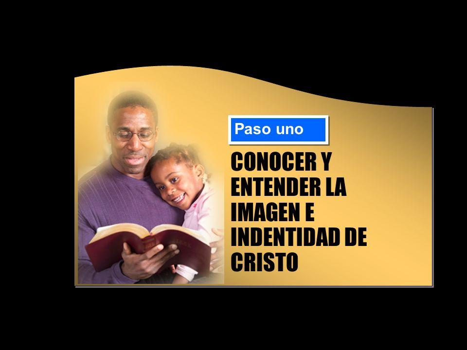 CONOCER Y ENTENDER LA IMAGEN E INDENTIDAD DE CRISTO Paso uno